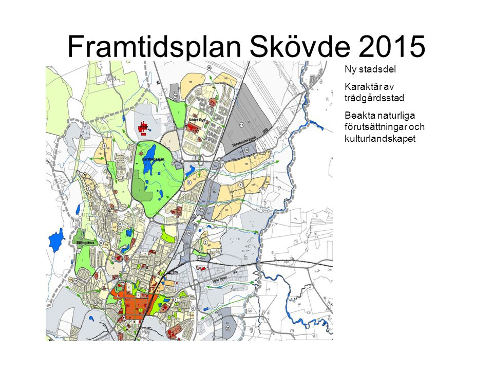 Framtidsplan Skövde 2015 Ny stadsdel Karaktär av trädgårdsstad