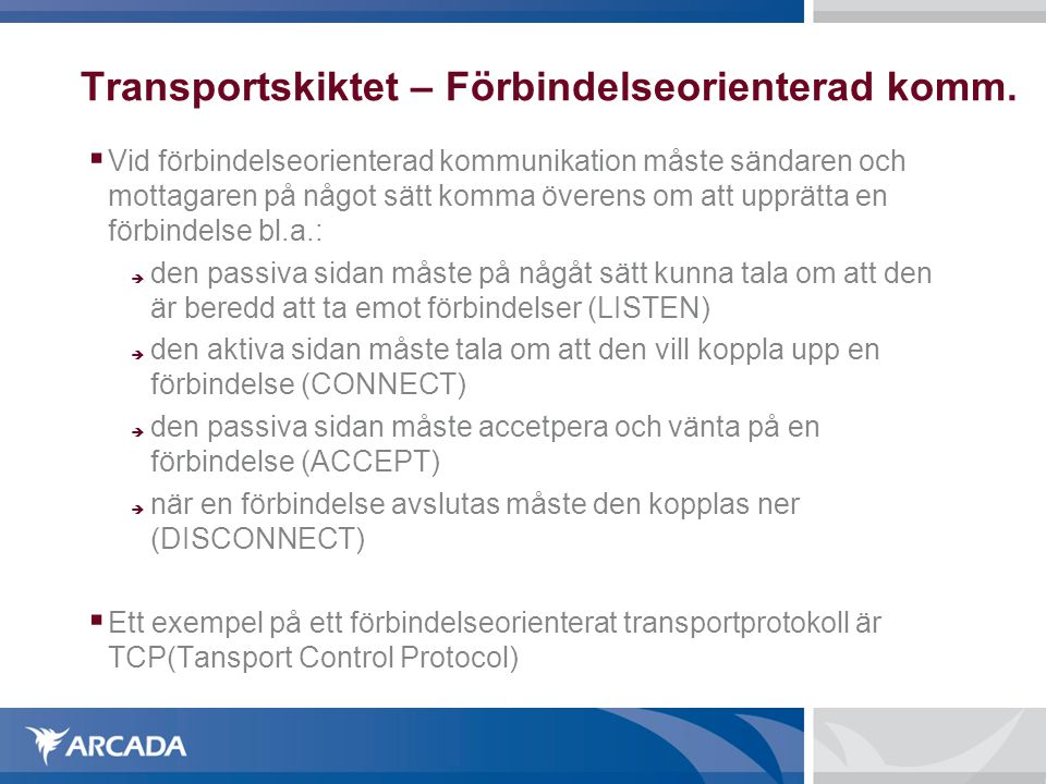 Transportskiktet – Förbindelseorienterad komm.