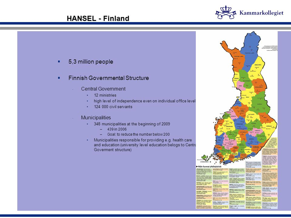 HANSEL - Finland 5,3 million people Finnish Governmental Structure