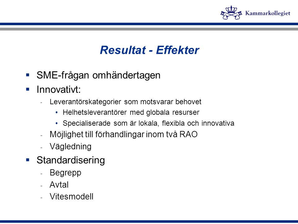 Resultat - Effekter SME-frågan omhändertagen Innovativt: