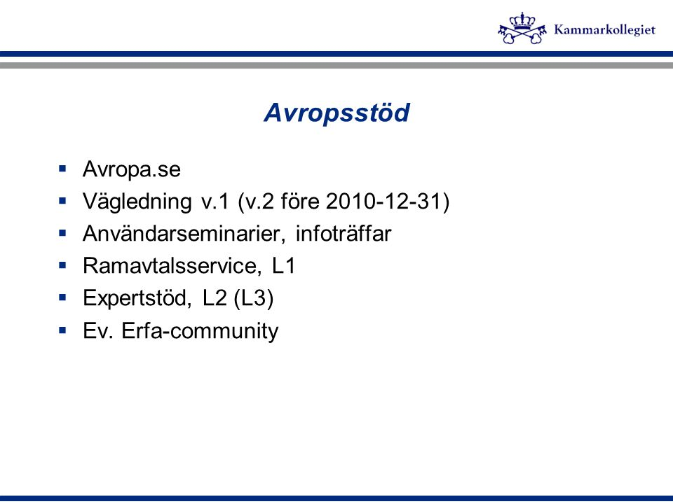 Avropsstöd Avropa.se Vägledning v.1 (v.2 före 2010-12-31)
