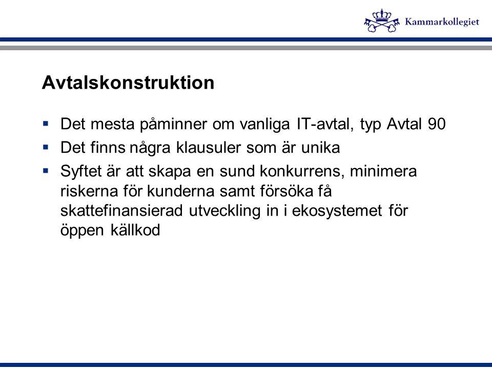 Avtalskonstruktion Det mesta påminner om vanliga IT-avtal, typ Avtal 90. Det finns några klausuler som är unika.