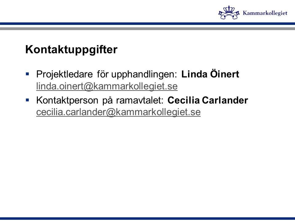 Kontaktuppgifter Projektledare för upphandlingen: Linda Öinert linda.oinert@kammarkollegiet.se.