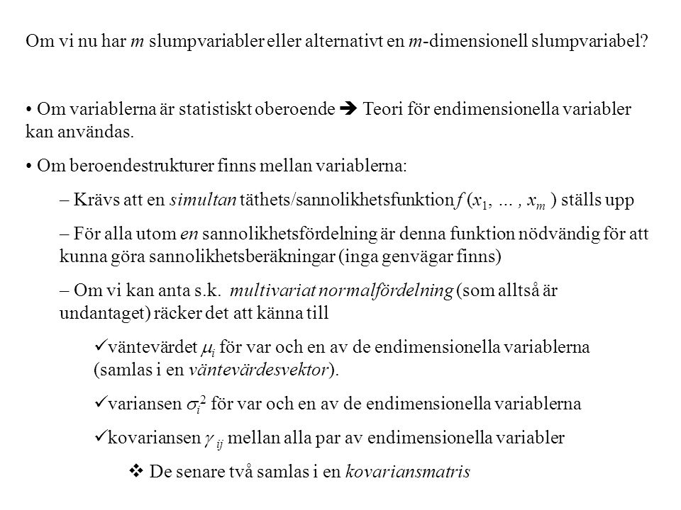Om vi nu har m slumpvariabler eller alternativt en m-dimensionell slumpvariabel