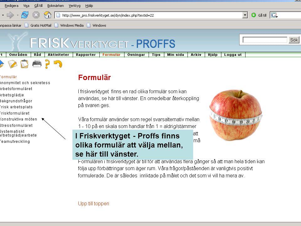I Friskverktyget - Proffs finns olika formulär att välja mellan, se här till vänster.
