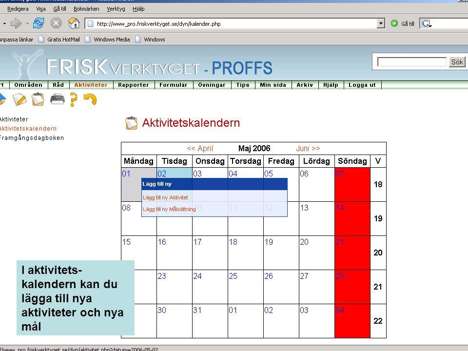 I aktivitets-kalendern kan du lägga till nya aktiviteter och nya mål