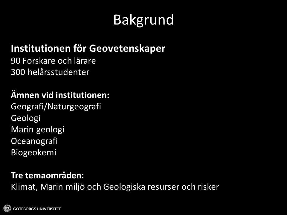 Bakgrund Institutionen för Geovetenskaper 90 Forskare och lärare