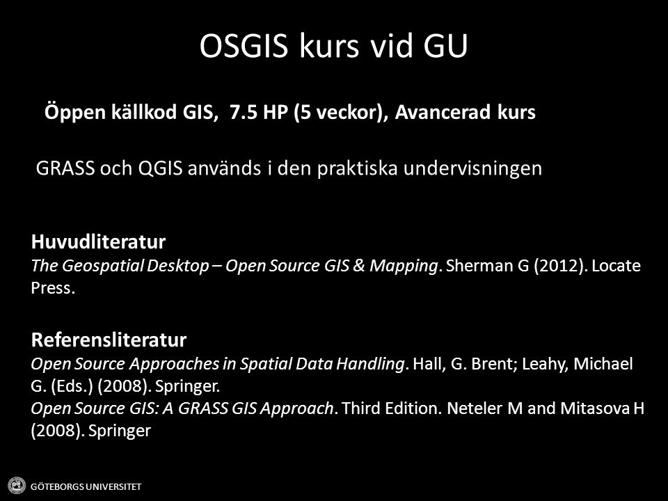 OSGIS kurs vid GU Öppen källkod GIS, 7.5 HP (5 veckor), Avancerad kurs