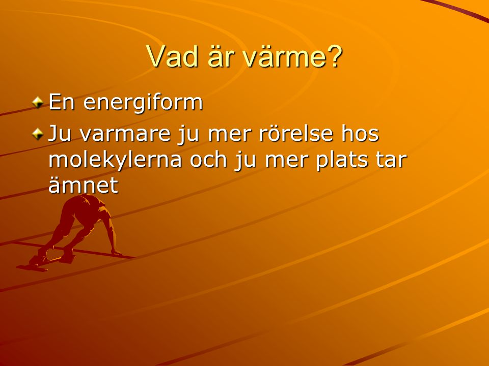 Vad är värme En energiform