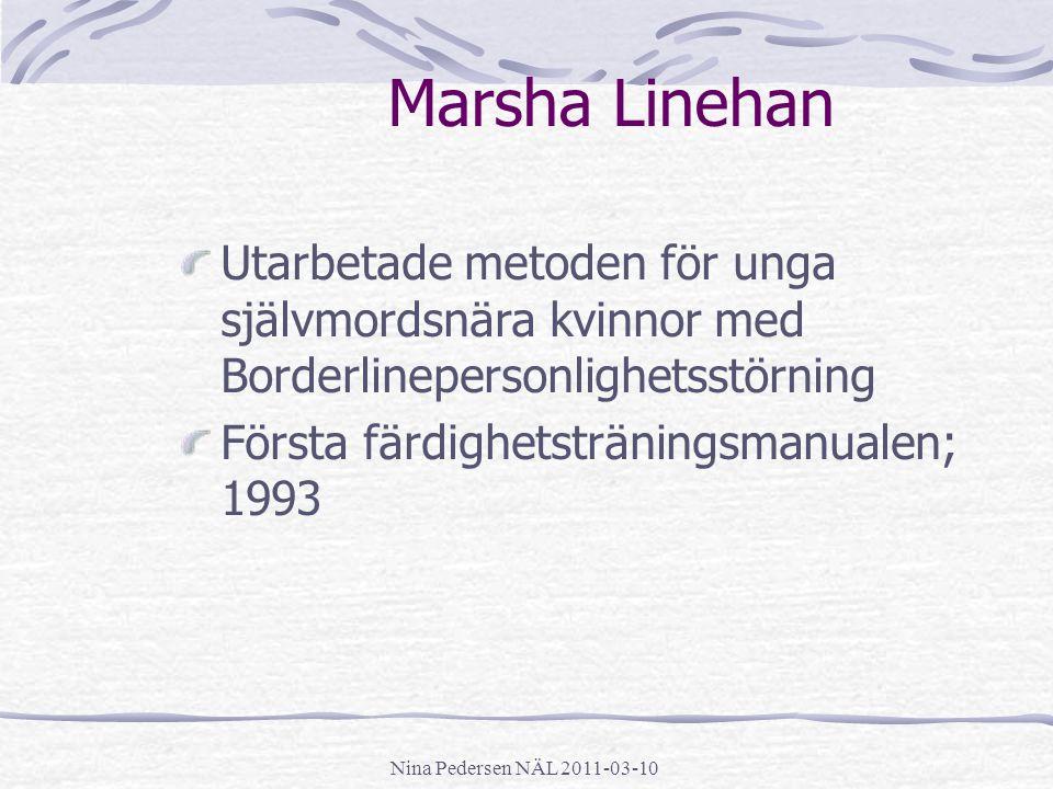 Marsha Linehan Utarbetade metoden för unga självmordsnära kvinnor med Borderlinepersonlighetsstörning.