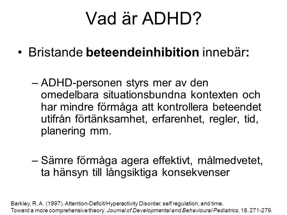 Vad är ADHD Bristande beteendeinhibition innebär: