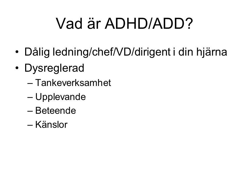 Vad är ADHD/ADD Dålig ledning/chef/VD/dirigent i din hjärna