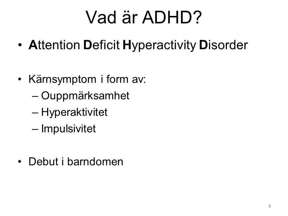 Vad är ADHD Attention Deficit Hyperactivity Disorder