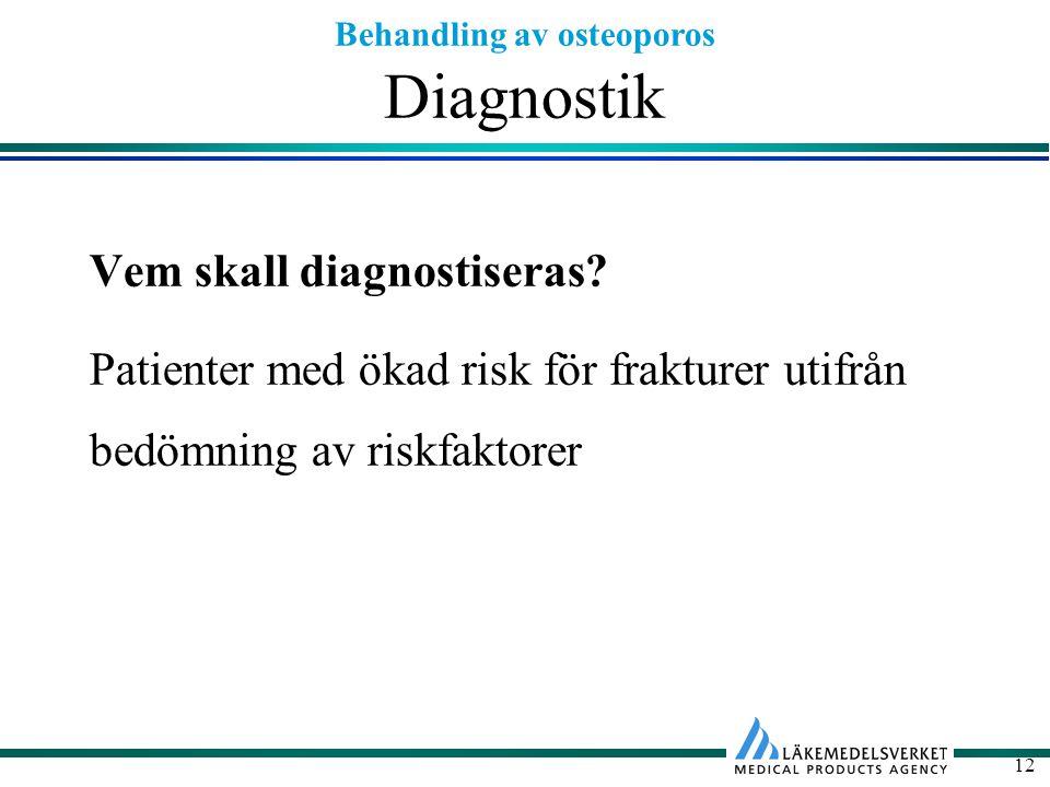 Diagnostik Vem skall diagnostiseras