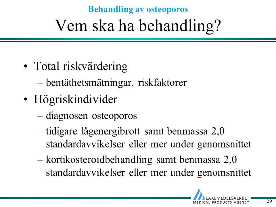 Vem ska ha behandling Total riskvärdering Högriskindivider