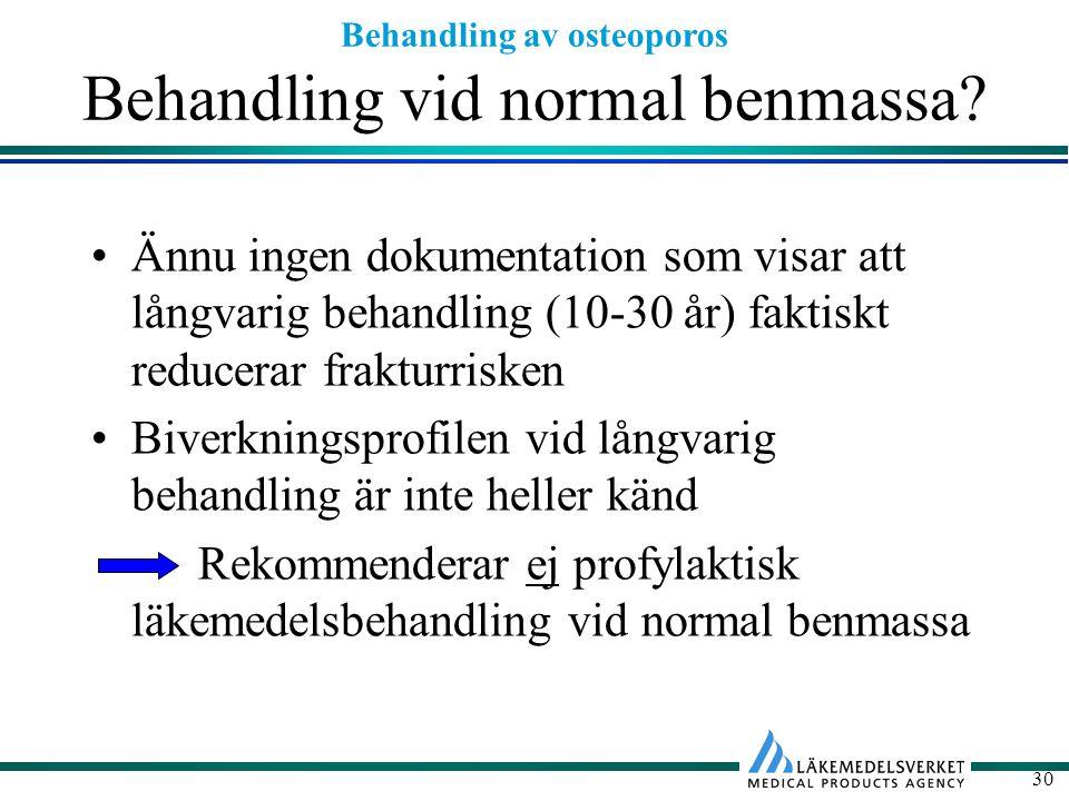 Behandling vid normal benmassa