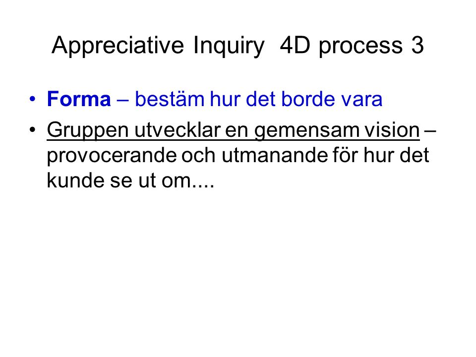 Appreciative Inquiry 4D process 3