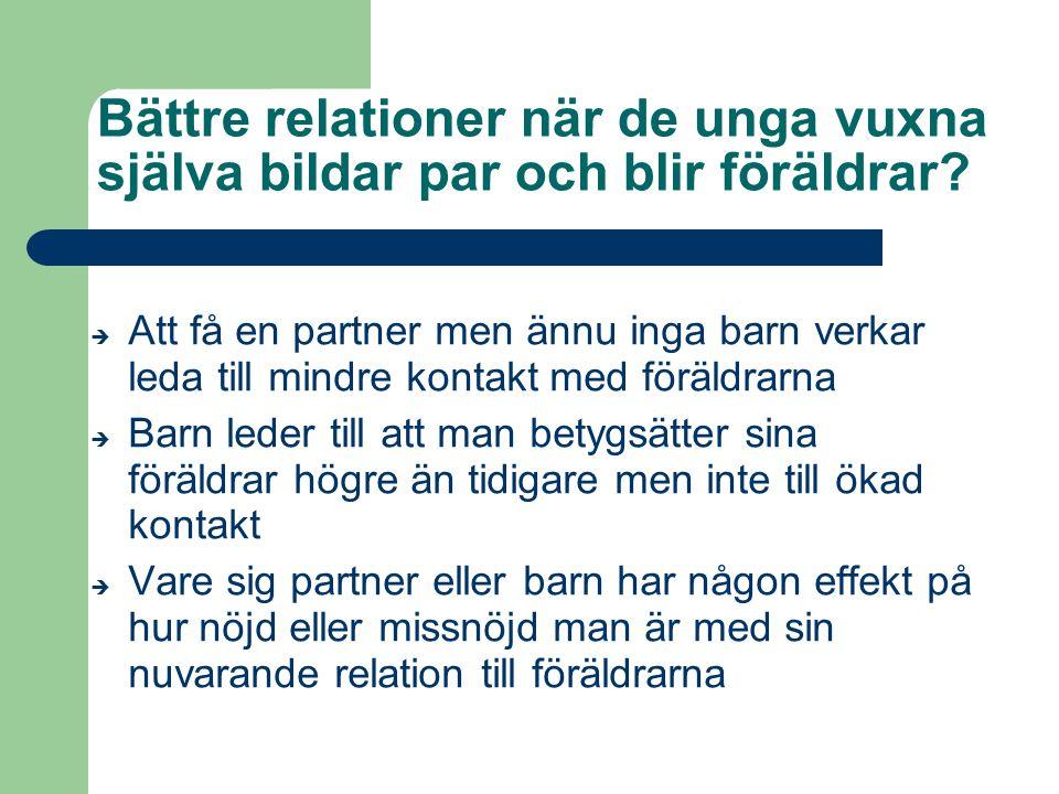 Bättre relationer när de unga vuxna själva bildar par och blir föräldrar