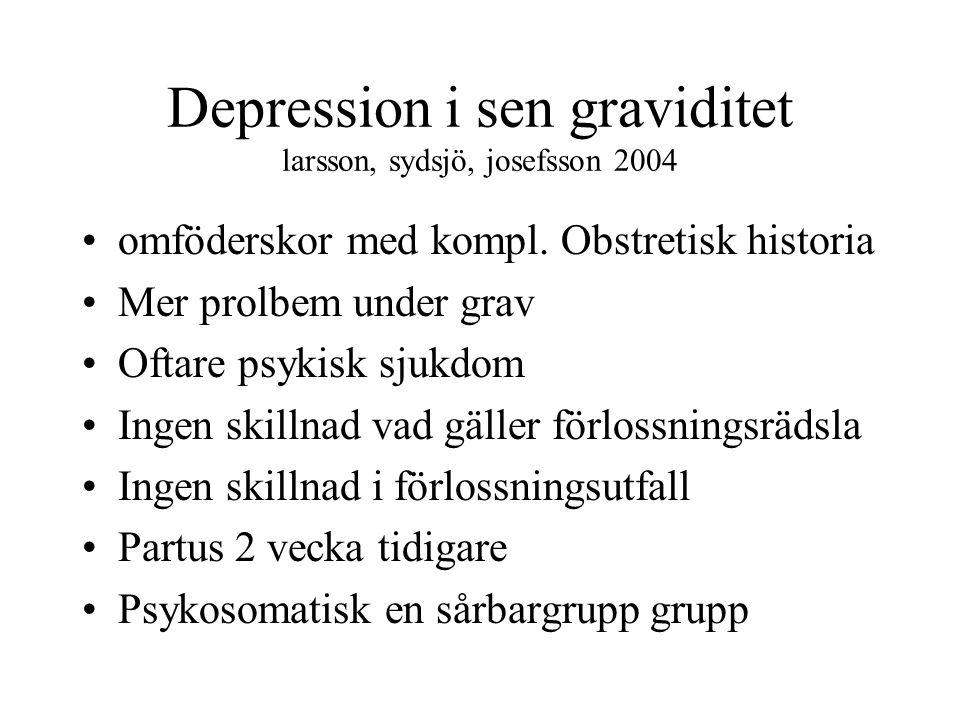 Depression i sen graviditet larsson, sydsjö, josefsson 2004