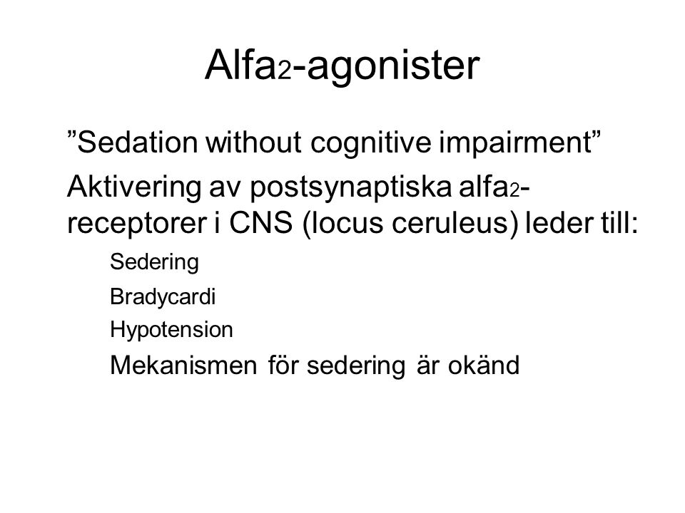Alfa2-agonister Sedation without cognitive impairment