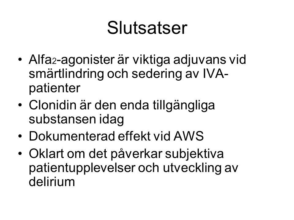 Slutsatser Alfa2-agonister är viktiga adjuvans vid smärtlindring och sedering av IVA-patienter. Clonidin är den enda tillgängliga substansen idag.