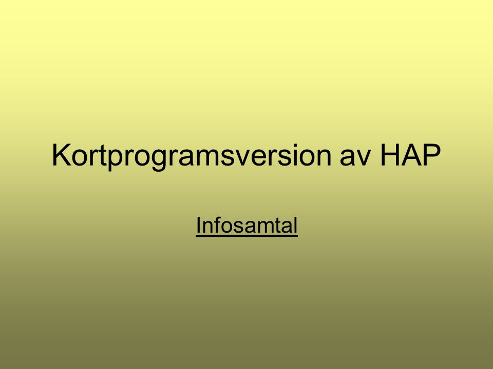 Kortprogramsversion av HAP