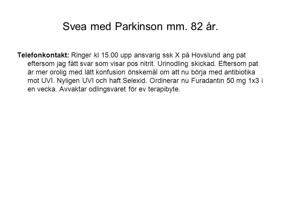 Svea med Parkinson mm. 82 år.