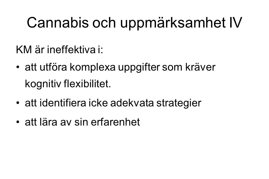 Cannabis och uppmärksamhet IV