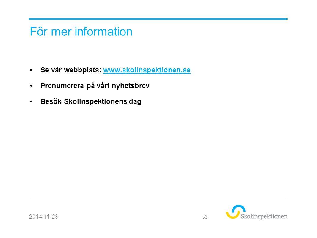 För mer information Se vår webbplats: www.skolinspektionen.se