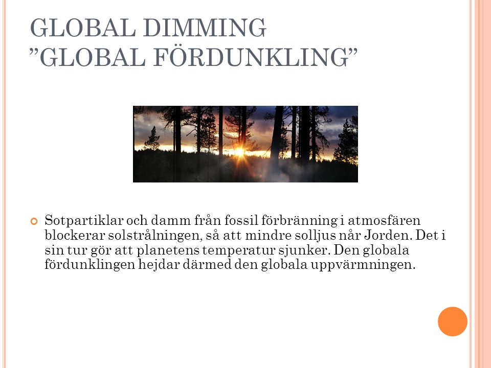 GLOBAL DIMMING GLOBAL FÖRDUNKLING