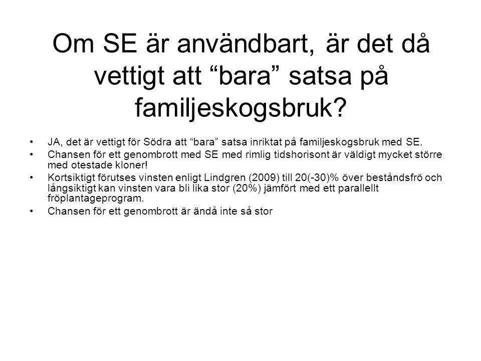 Om SE är användbart, är det då vettigt att bara satsa på familjeskogsbruk