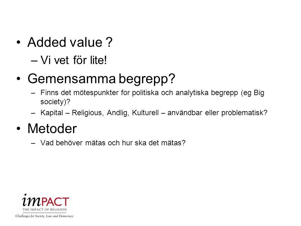 Added value Gemensamma begrepp Metoder Vi vet för lite!