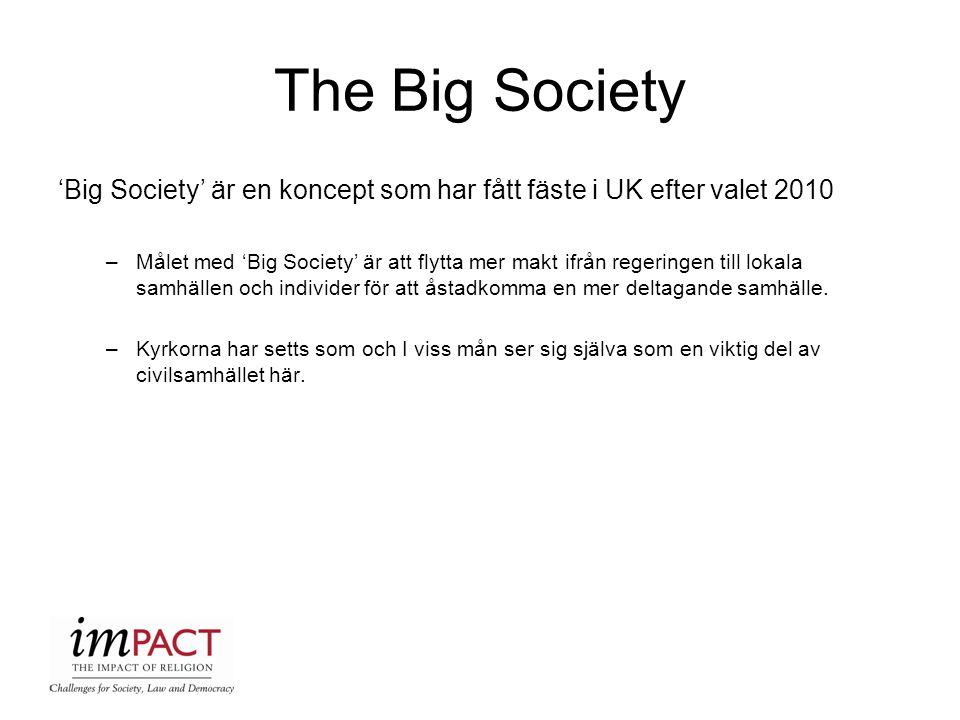 The Big Society 'Big Society' är en koncept som har fått fäste i UK efter valet 2010.