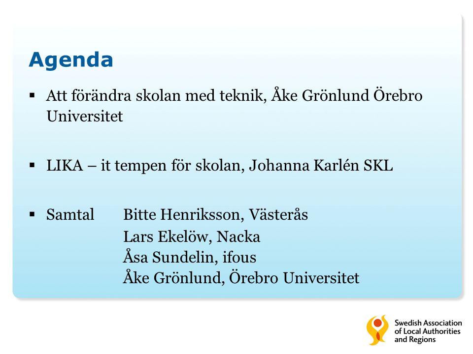 Agenda Att förändra skolan med teknik, Åke Grönlund Örebro Universitet