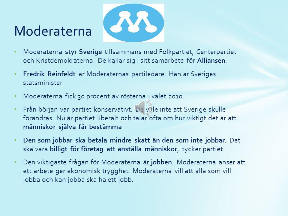 Moderaterna Moderaterna styr Sverige tillsammans med Folkpartiet, Centerpartiet och Kristdemokraterna. De kallar sig i sitt samarbete för Alliansen.