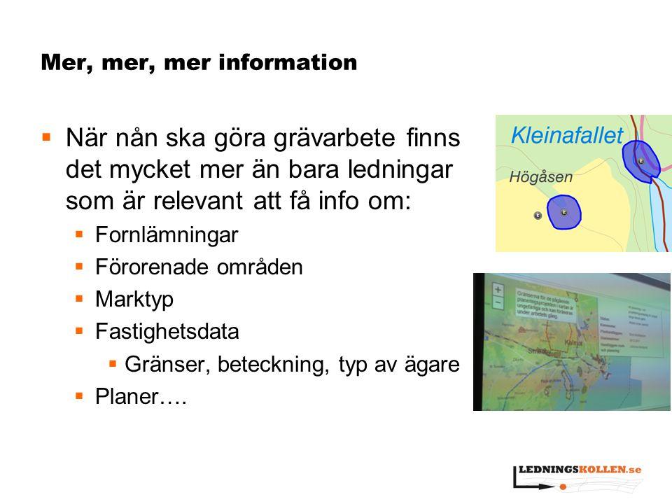 Mer, mer, mer information
