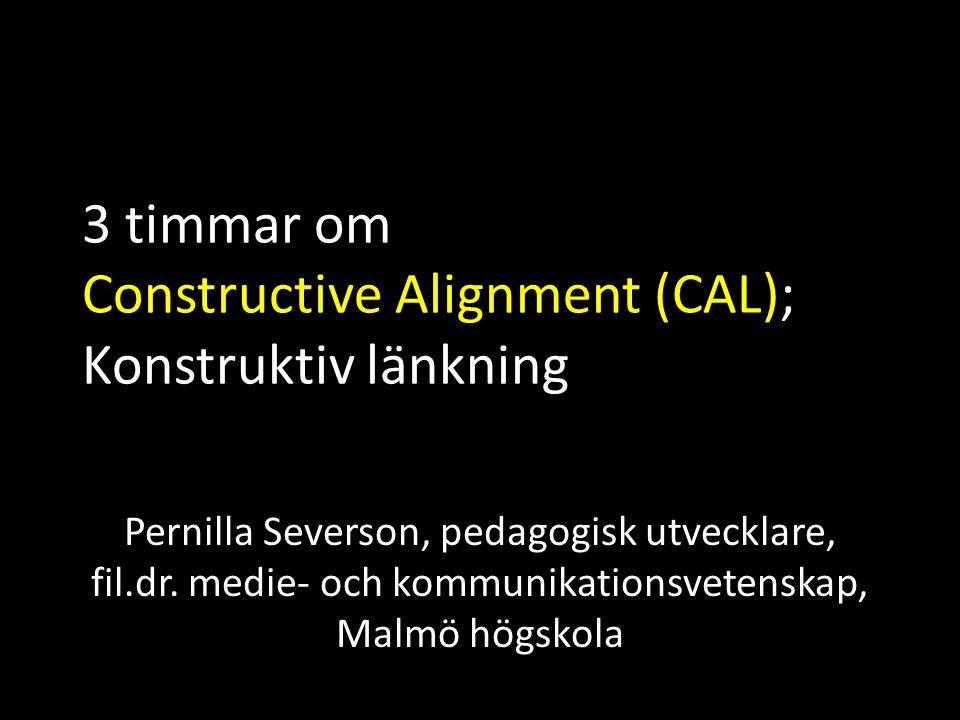 3 timmar om Constructive Alignment (CAL); Konstruktiv länkning