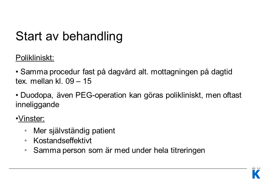 Start av behandling Polikliniskt: