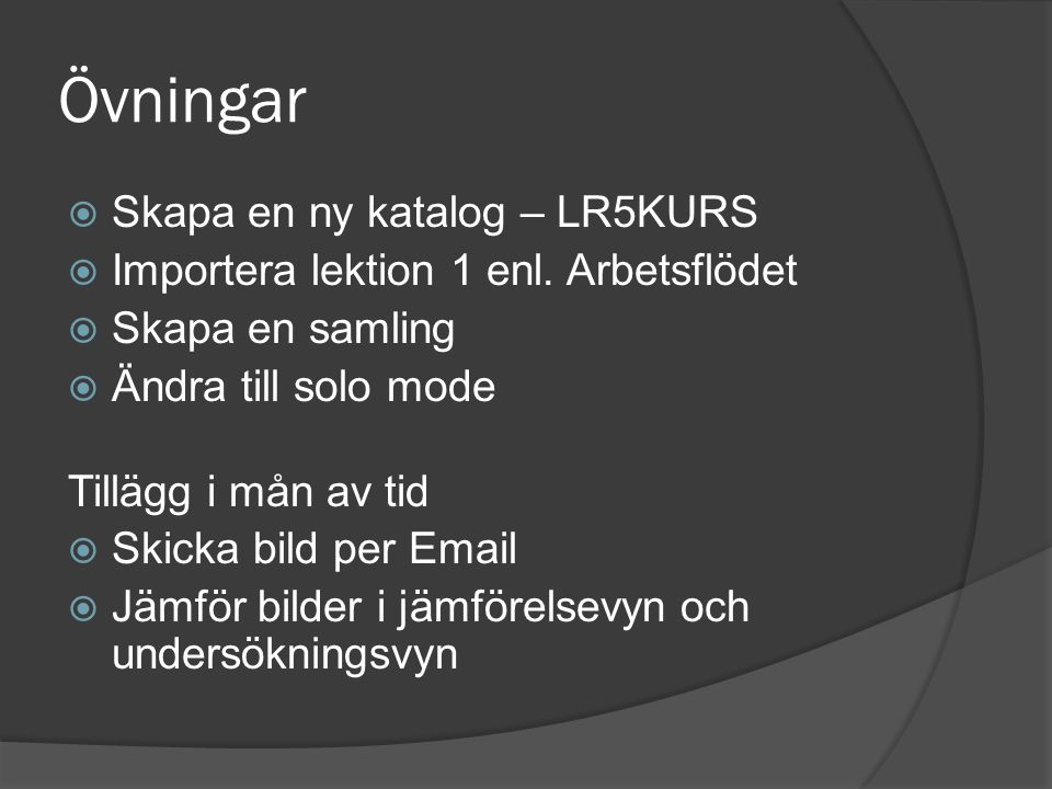 Övningar Skapa en ny katalog – LR5KURS