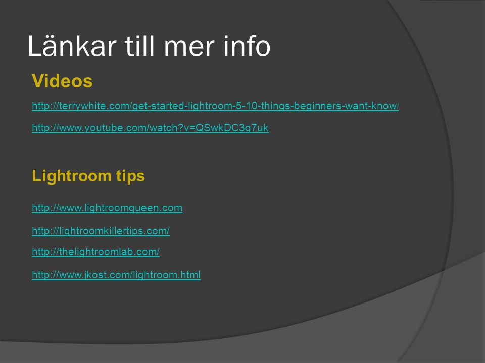 Länkar till mer info Videos Lightroom tips