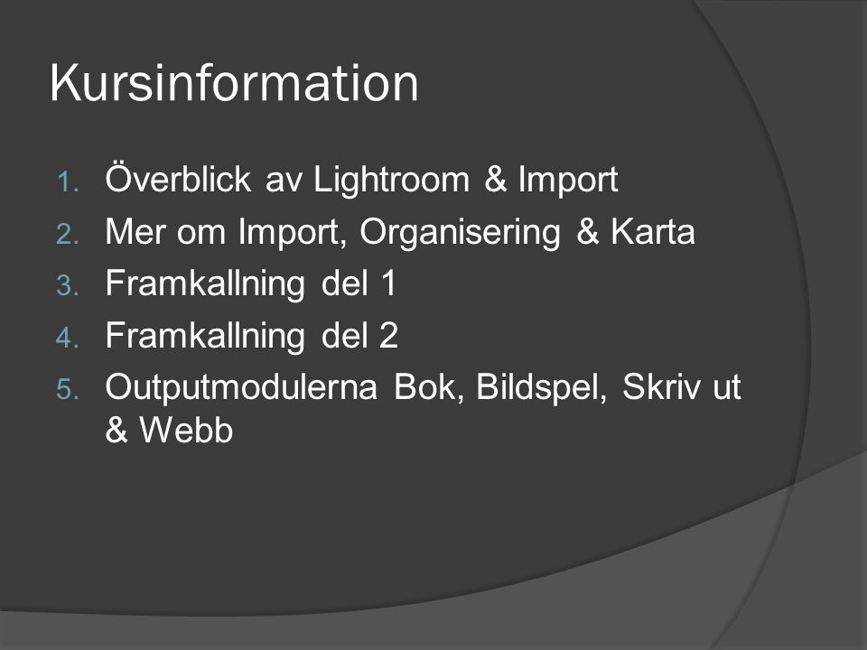 Kursinformation Överblick av Lightroom & Import