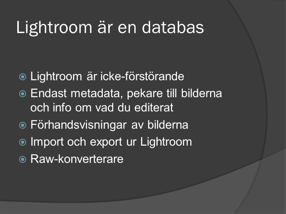 Lightroom är en databas