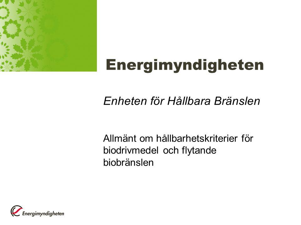 Energimyndigheten Enheten för Hållbara Bränslen