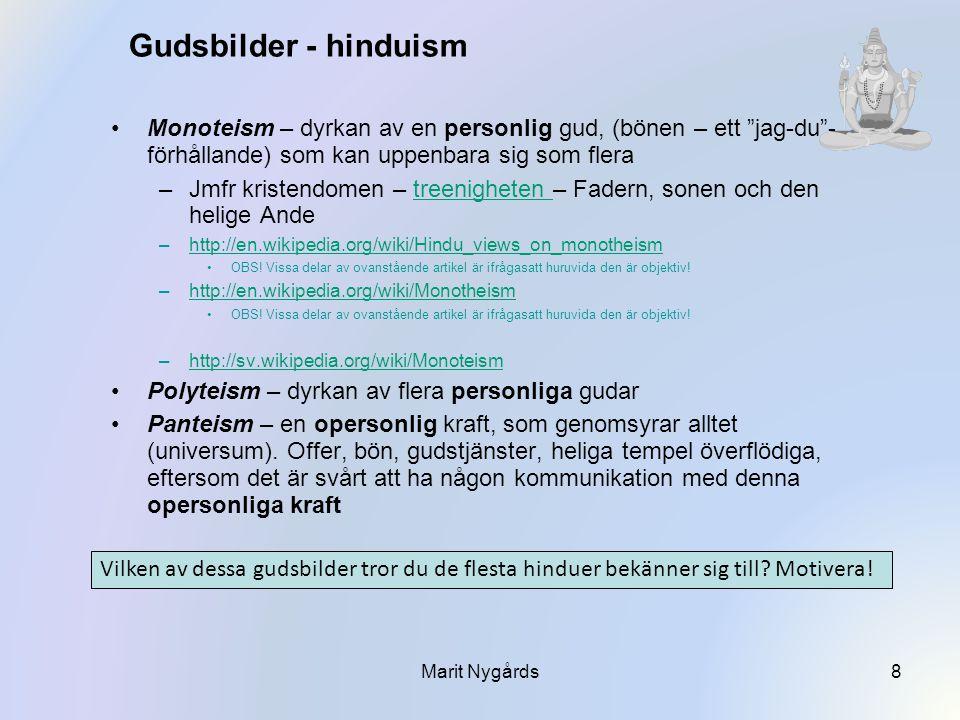 Gudsbilder - hinduism Monoteism – dyrkan av en personlig gud, (bönen – ett jag-du - förhållande) som kan uppenbara sig som flera.