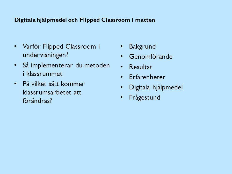 Digitala hjälpmedel och Flipped Classroom i matten