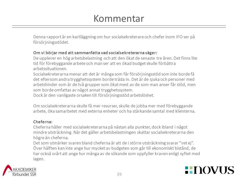 2017-04-07 Kommentar. Denna rapport är en kartläggning om hur socialsekreterare och chefer inom IFO ser på försörjningsstödet.