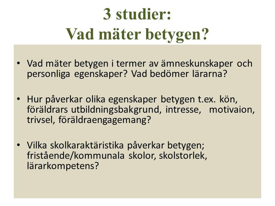 3 studier: Vad mäter betygen