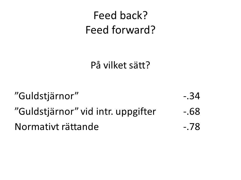 Feed back Feed forward På vilket sätt Guldstjärnor -.34