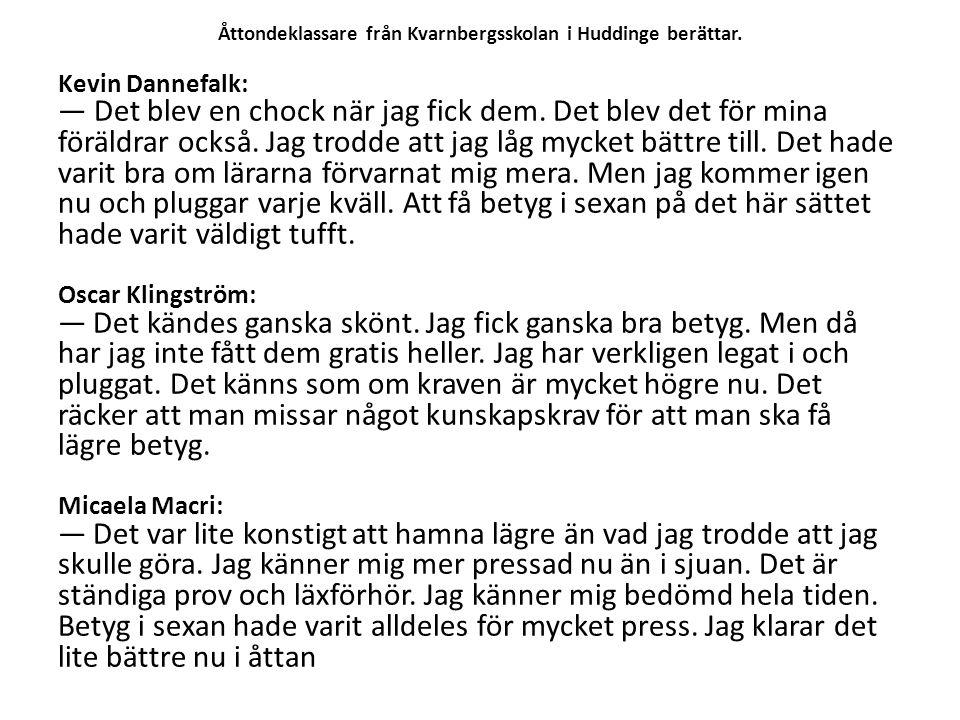Åttondeklassare från Kvarnbergsskolan i Huddinge berättar.
