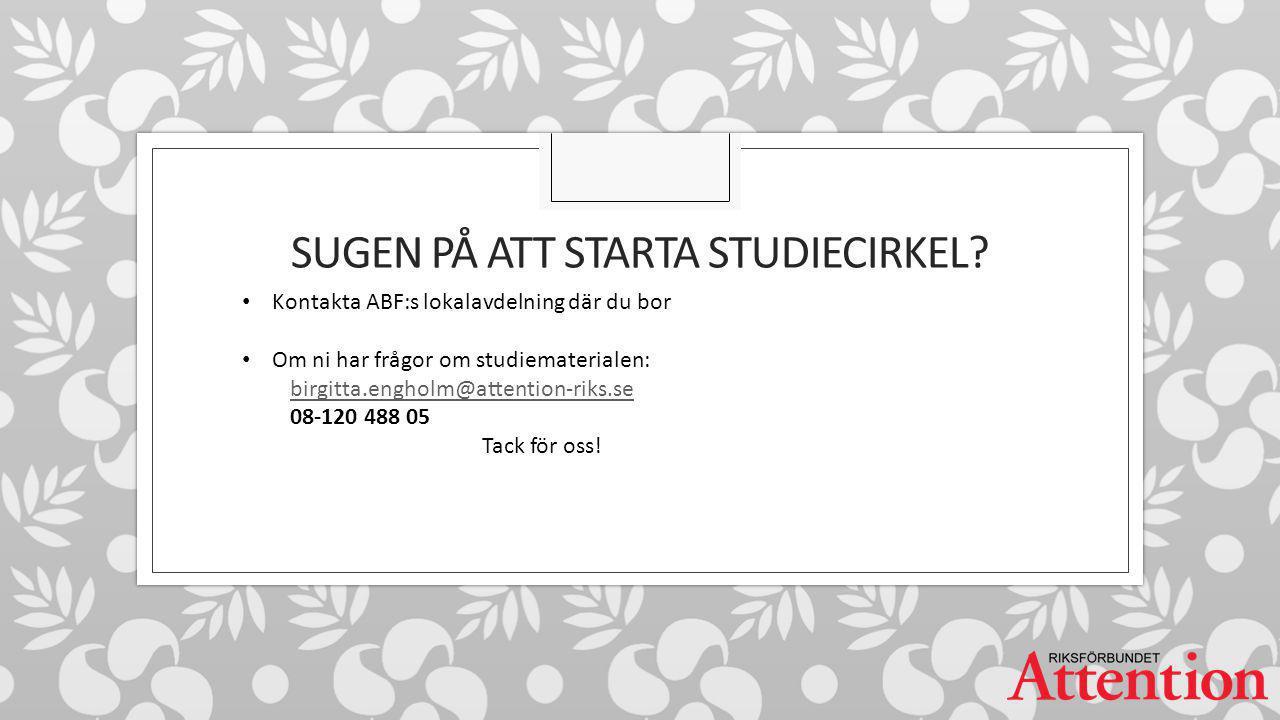 SUGEN PÅ ATT STARTA STUDIECIRKEL